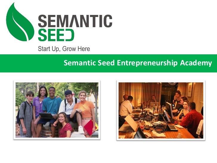 Semantic Seed Entrepreneurship Academy
