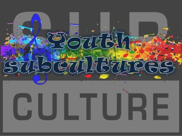youth subculture A youth subculture is a youth  a youth subculture is a youth-based subculture with distinct styles, behaviors, and interests youth subcultures offer participants an identity outside of that ascribed by social institutions such as family, work, home and school.