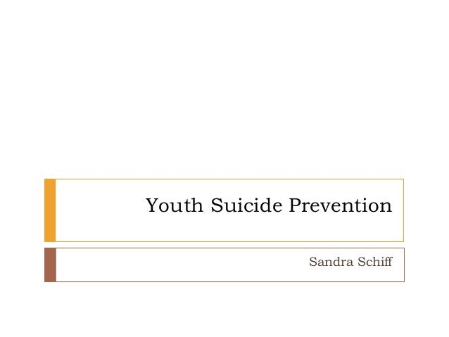 preventing youth suicide essay View and download suicide essays examples also  outlines, thesis statements, and conclusions for your suicide essay home  preventing youth suicide.