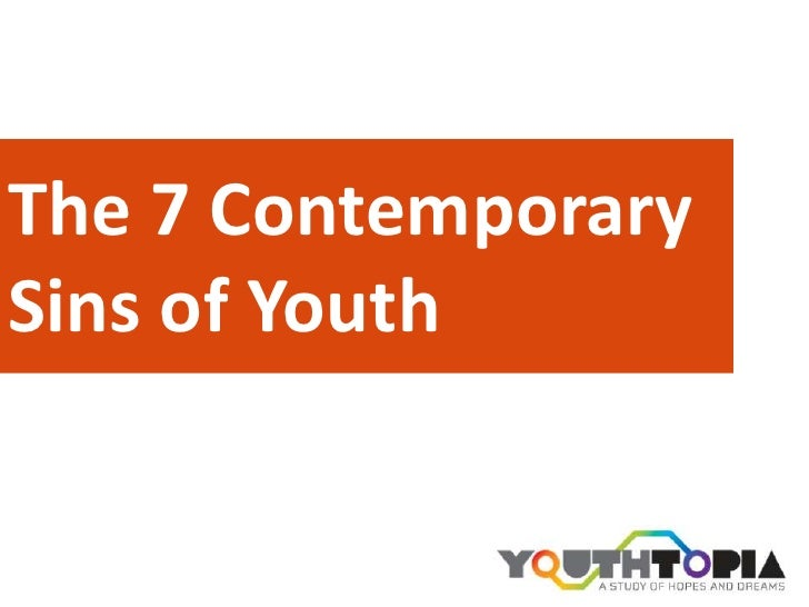 The 7 Contemporary Sins of Youth<br />