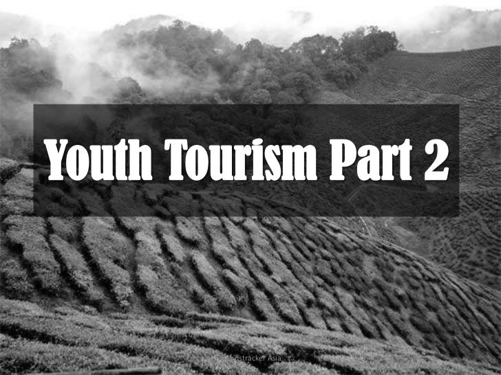 Youth Tourism Part 2 <br />Trendstracker Asia<br />