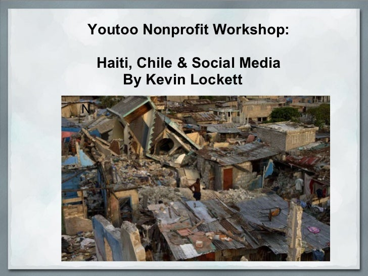 Youtoo Nonprofit Workshop:   Haiti, Chile & Social Media By Kevin Lockett        N