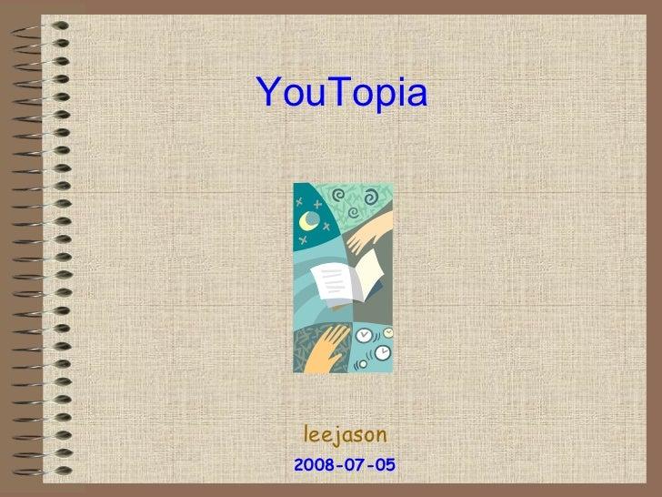 YouTopia leejason 2008-07-05