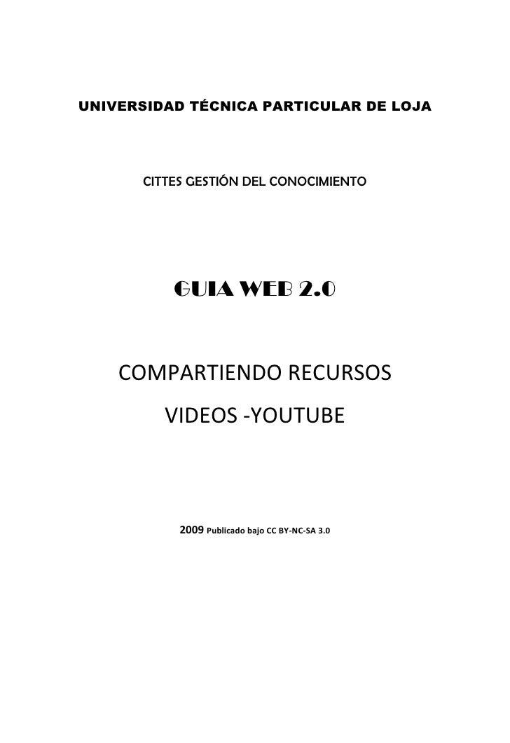 UNIVERSIDAD TÉCNICA PARTICULAR DE LOJA      CITTES GESTIÓN DEL CONOCIMIENTO          GUIA WEB 2.0    COMPARTIENDO RECURSOS...
