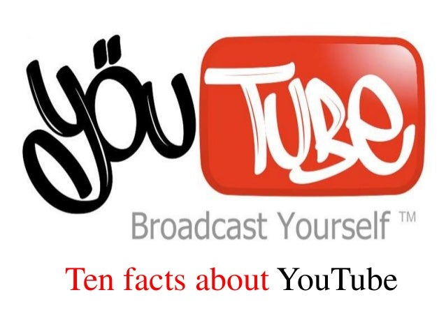 Ten facts about YouTube