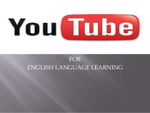 FOR ENGLISH LANGUAGE LEARNING