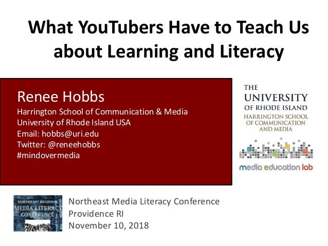 What YouTubers Have to Teach Us about Learning and Literacy Northeast Media Literacy Conference Providence RI November 10,...