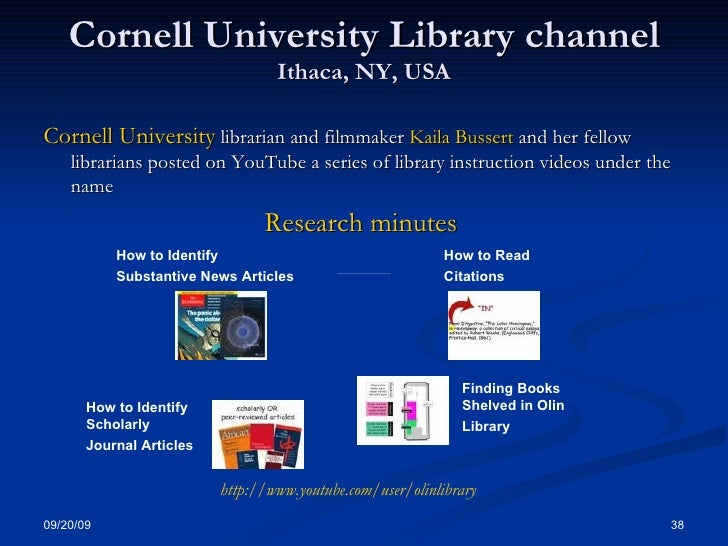 Cornell University Library channel Ithaca, NY, USA <ul><li>Cornell University  librarian and filmmaker  Kaila Bussert  and...