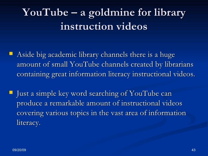 YouTube – a goldmine for library instruction videos <ul><li>Aside big academic library channels there is a huge amount of ...