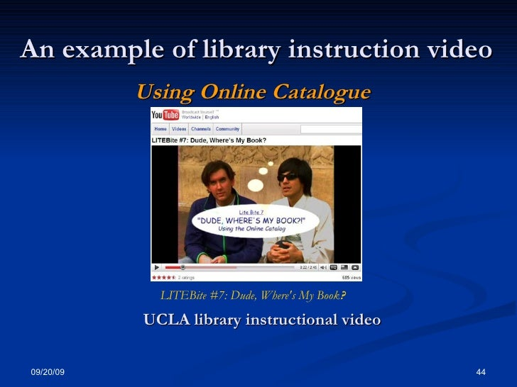 An example of library instruction video UCLA library instructional video LITEBite  #7: Dude, Where's My Book ? Using Onlin...