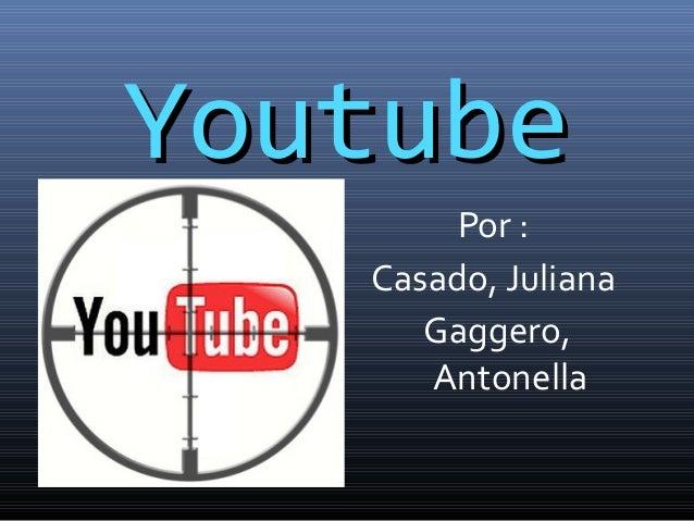 YoutubeYoutube Por : Casado, Juliana Gaggero, Antonella