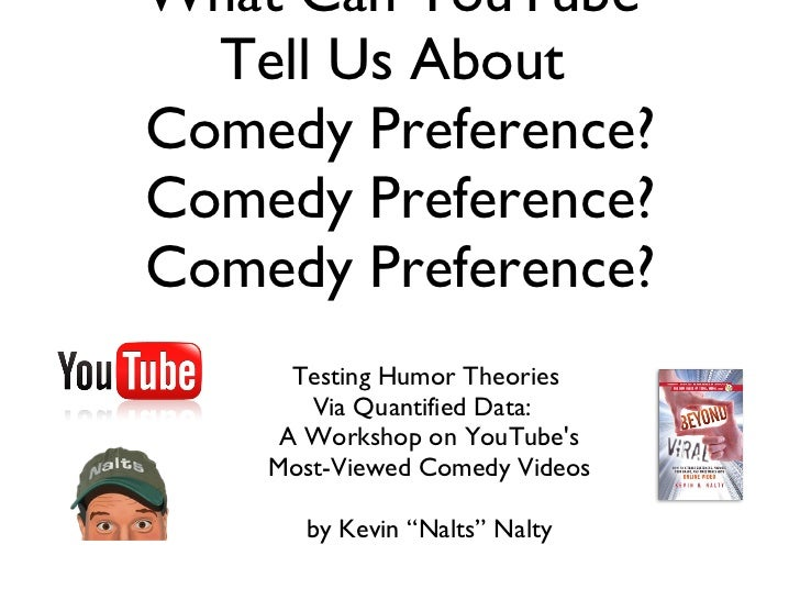 What Can YouTube  Tell Us About  Comedy Preference? Comedy Preference? Comedy Preference? <ul><li>Testing Humor Theories  ...