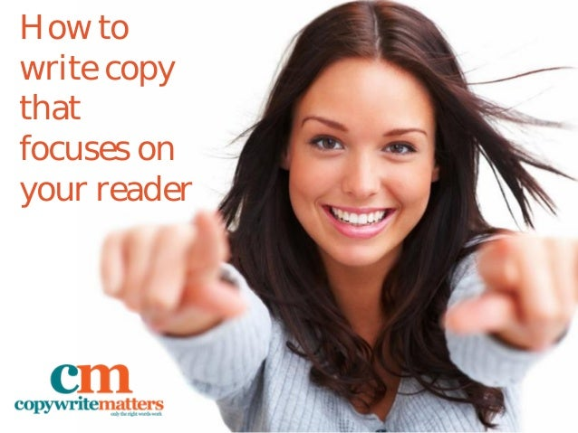 How to write copy that focuses on your reader