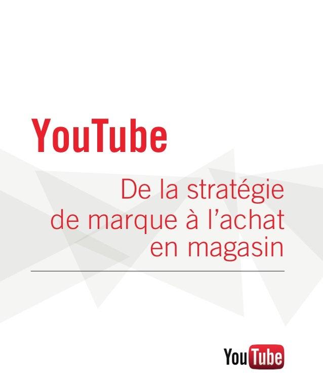 YouTube De la stratégie de marque à l'achat en magasin