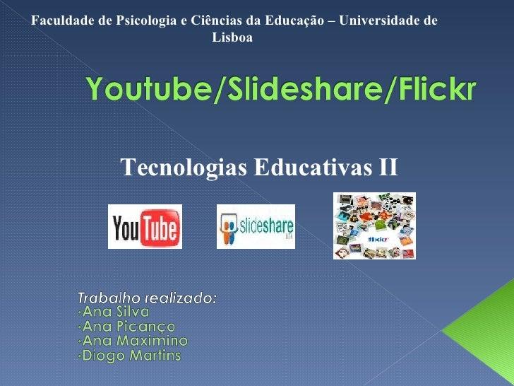 Tecnologias Educativas II Faculdade de Psicologia e Ciências da Educação – Universidade de Lisboa