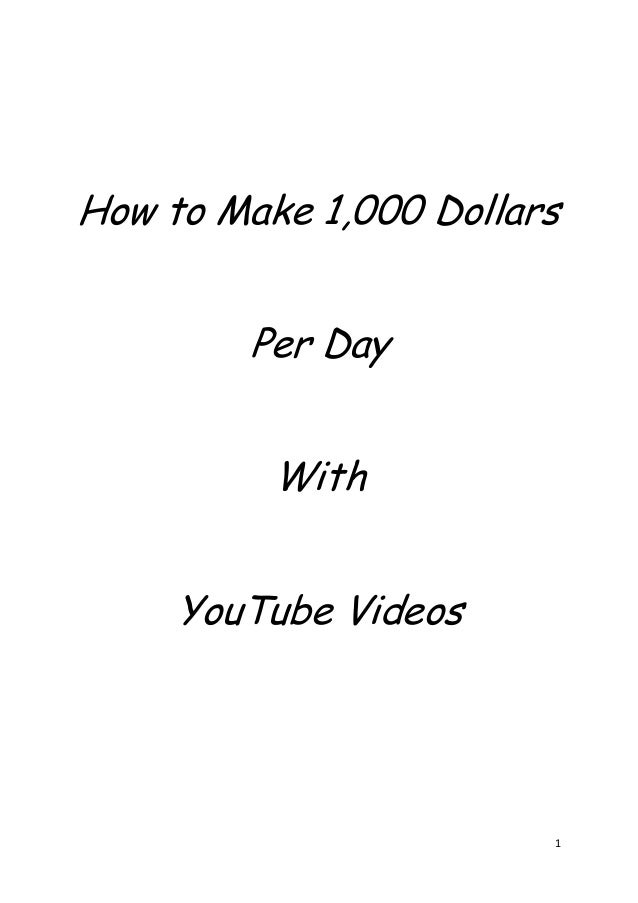 How to Make 1,000 Dollars Per Day With YouTube Videos