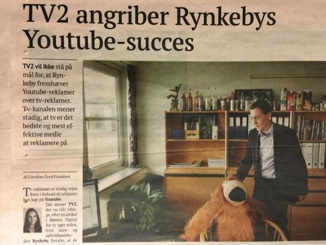 TV2 vil ikke sté pa mill for,  at Ryn- keby fremhaever Youtube-reklamer over tv—reklamer.  Tv—l<analen mener stadig,  at t...