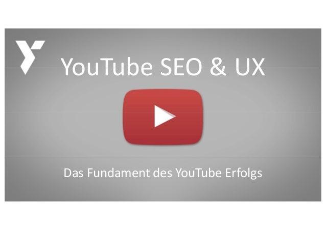 FÜR SPEZIELLE ANLÄSSE, PITCHES ETC. DasFundamentdesYouTubeErfolgs YouTubeSEO&UX
