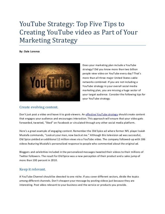 YouTube Strategy: Top Five Tips toCreating YouTube video as Part of YourMarketing StrategyBy: Dale Lorence                ...