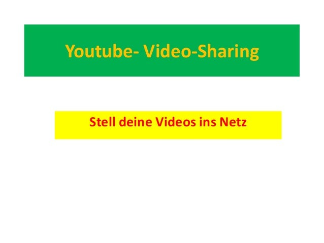 Youtube- Video-SharingStell deine Videos ins Netz