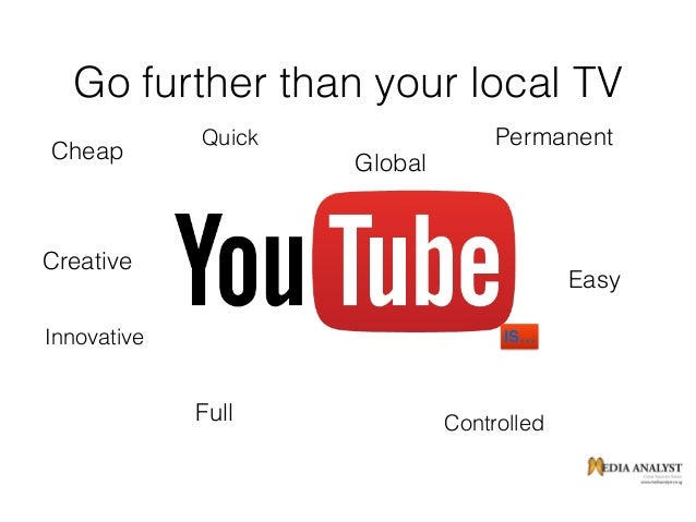 Go further than your local TV Quick Cheap Easy Permanent Full Controlled Innovative Creative Global IS…