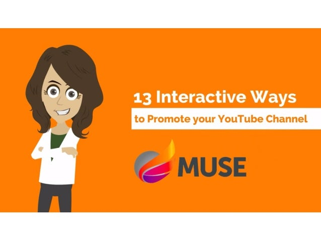 13 Interactive Ways To Promote Your YouTube Channel