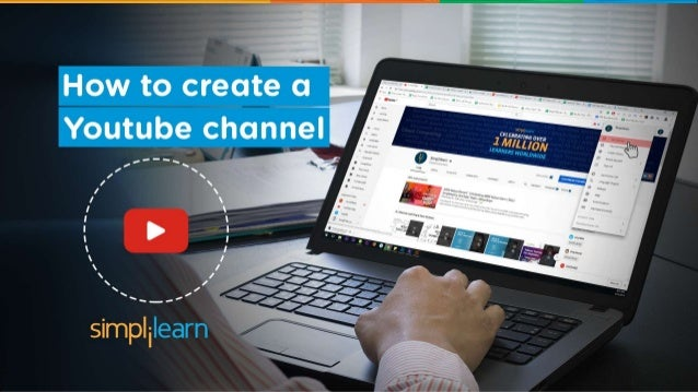 How To Create A YouTube Channel 2019 | How To Start A