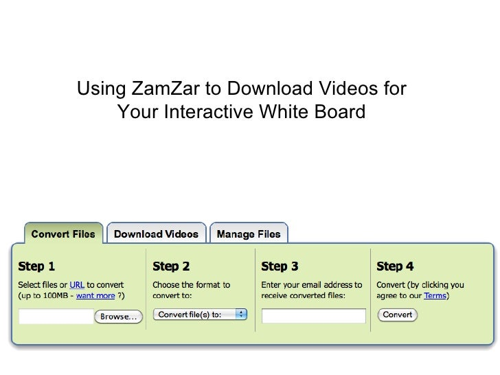 Using ZamZar to Download Videos for Your Interactive White Board