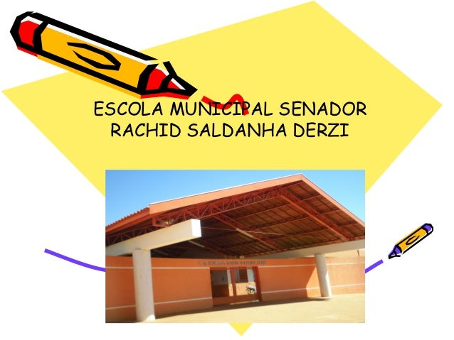 ESCOLA MUNICIPAL SENADOR RACHID SALDANHA DERZI  CAMPO GRANDE- MS