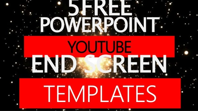 Youtube end sreen templates 5free youtube end screen powerpoint templates toneelgroepblik Choice Image
