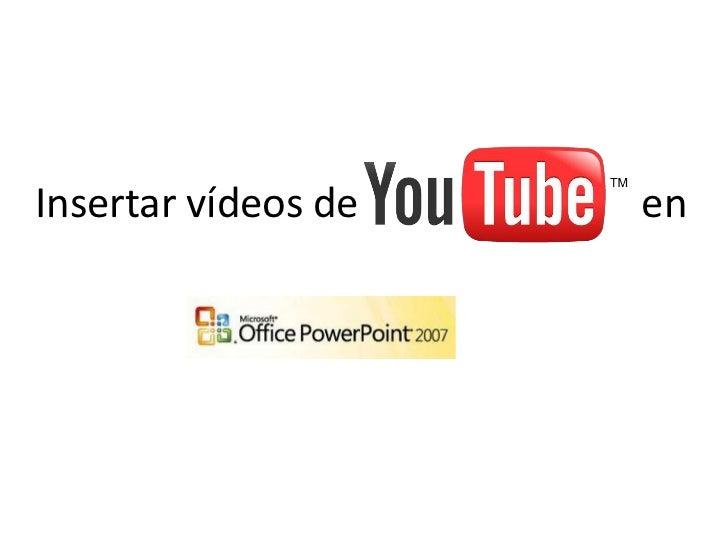 Insertar vídeos de   en