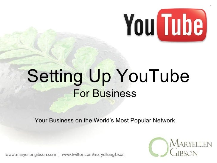 Setting Up YouTube For Business Your Business on the World's Most Popular Network