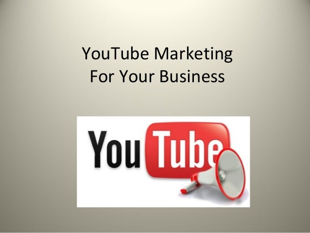 YouTube MarketingFor Your Business