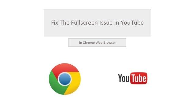 youtube fullscreen glitch chrome