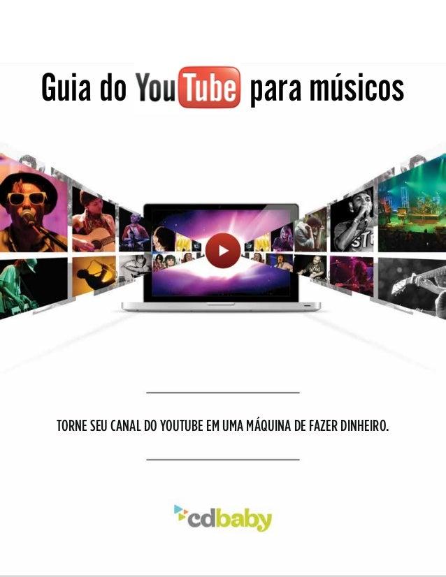 Guia do para músicos  Torne seu canal do YouTube em uma máquina de fazer dinheiro.