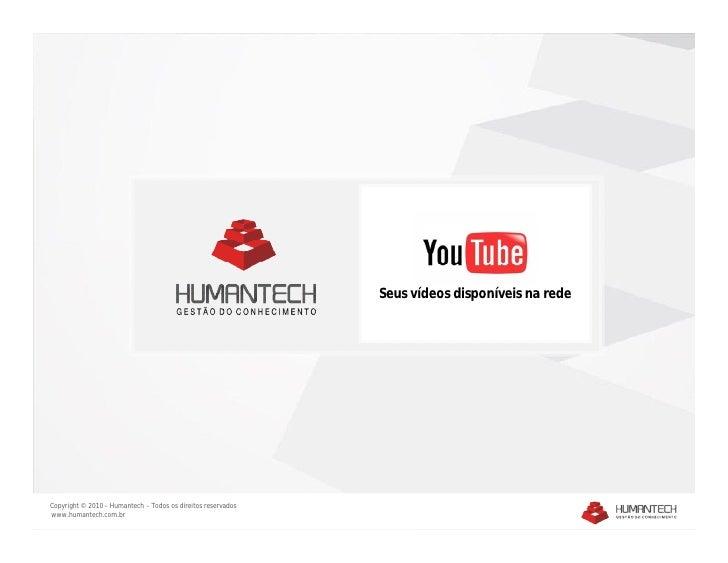logo                                                               Seus vídeos disponíveis na rede     Copyright © 2010 – ...