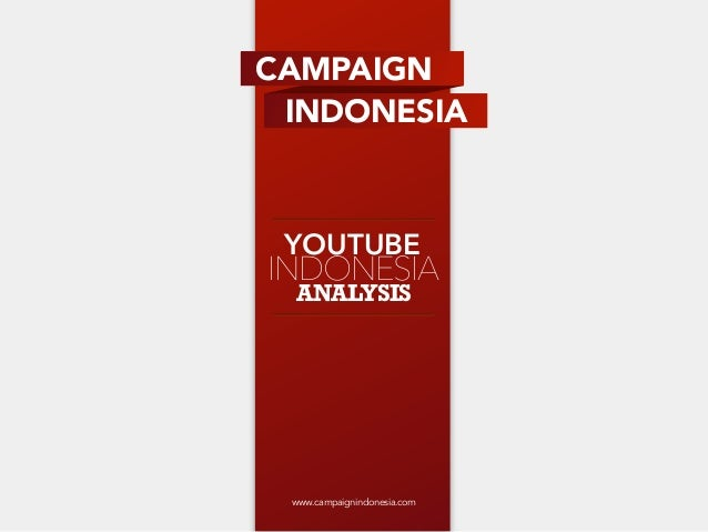 CAMPAIGN INDONESIA YOUTUBEINDONESIA ANALYSIS www.campaignindonesia.com