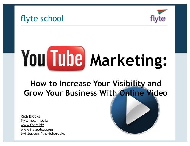 flyte school  YouTube Marketing: How to Increase Your Visibility and Grow Your Business With Online Video Rich Brooks flyt...