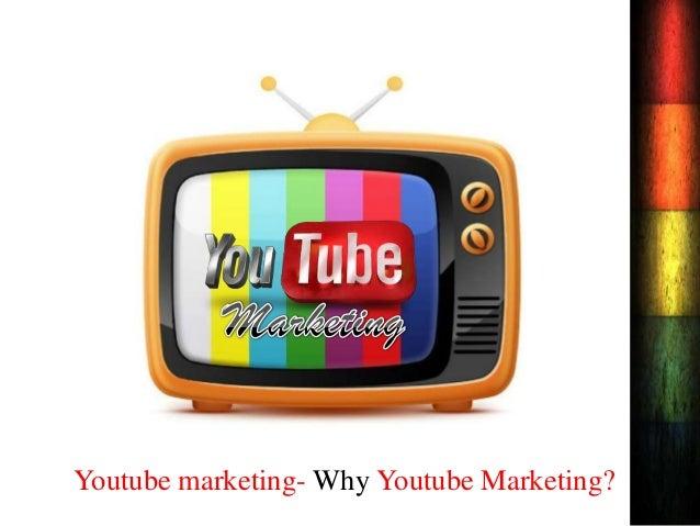 Youtube marketing- Why Youtube Marketing?