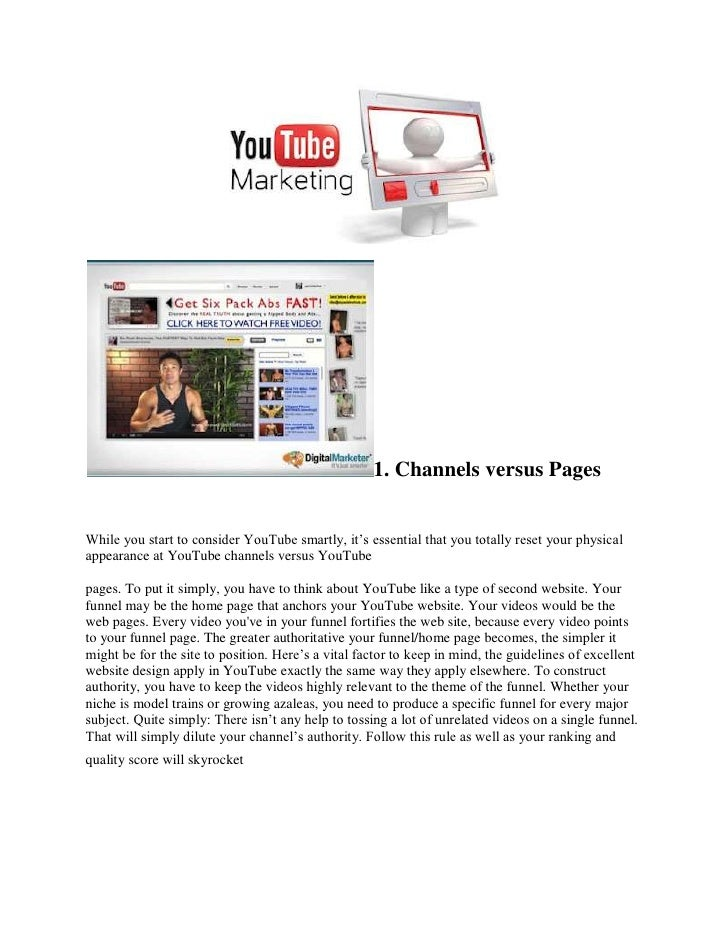 1. Channels versus PagesWhile you start to consider YouTube smartly, it's essential that you totally reset your physicalap...