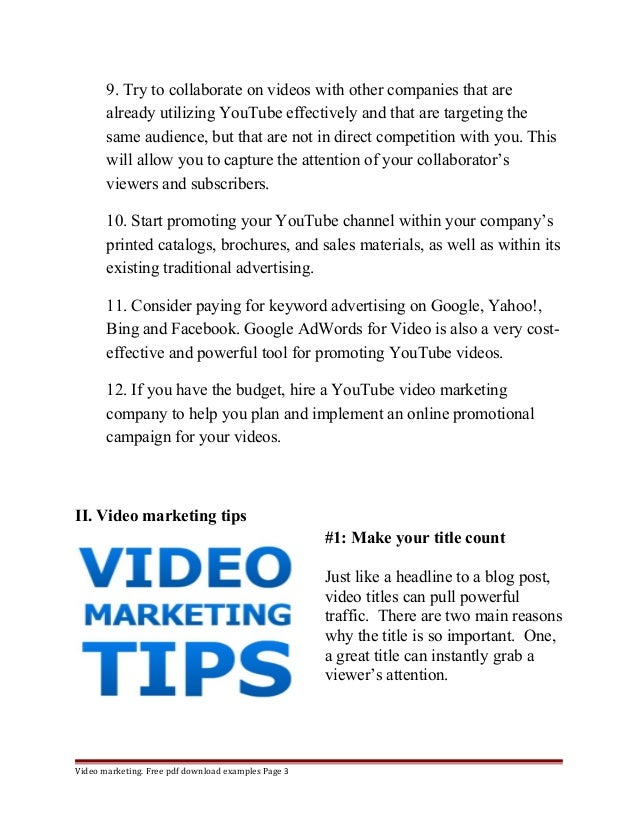 9. Try to collaborate on videos with other companies that are  already utilizing YouTube effectively and that are targetin...