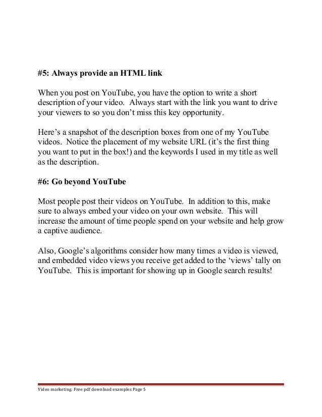 #5: Always provide an HTML link  When you post on YouTube, you have the option to write a short  description of your video...