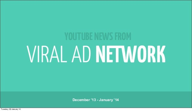 YOUTUBE NEWS FROM  December '13 - January '14 Tuesday, 28 January 14
