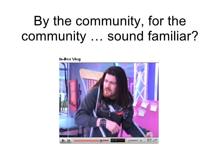 By the community, for the community … sound familiar?