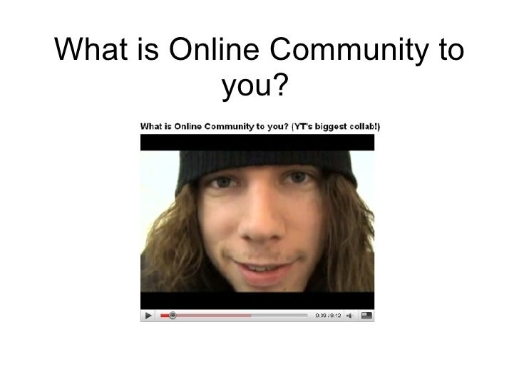 What is Online Community to you?