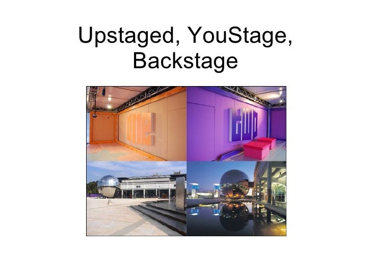 Upstaged, YouStage, Backstage