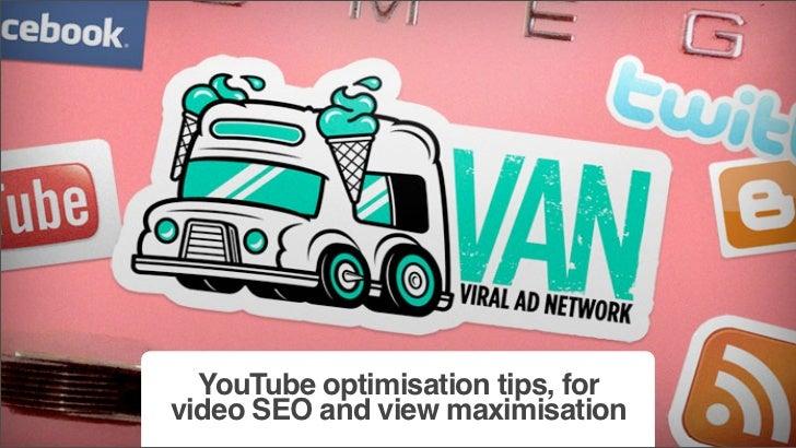 YouTube optimisation tips, forvideo SEO and view maximisation
