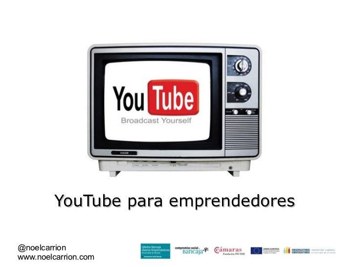 YouTube para emprendedores@noelcarrionwww.noelcarrion.com