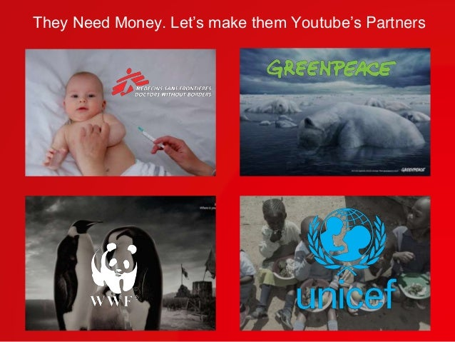 They Need Money. Let's make them Youtube's Partners