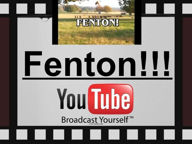 Fenton!!!